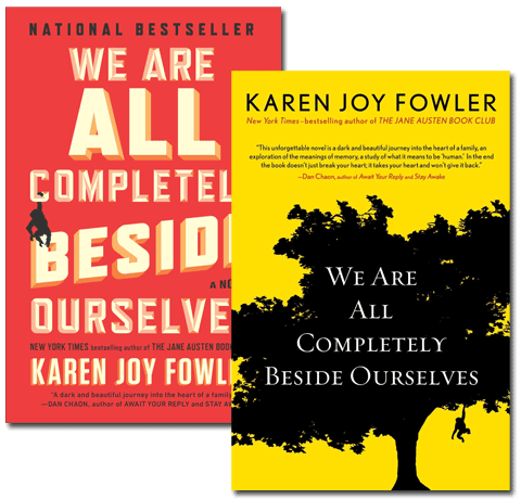 book cover - We Are All Completely Beside Ourselves, by Karen Joy Fowler